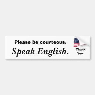 american-flag, Please be courteous., Speak Engl... Bumper Sticker