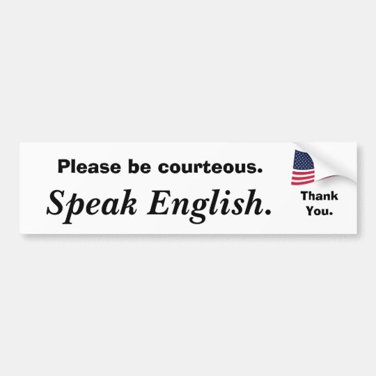 american-flag, Please be courteous., Speak Engl... Bumper Sticker