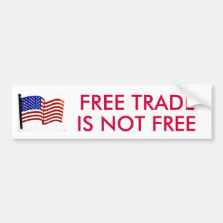 American-Flag-Wall-Art, FREE TRADE, IS NOT FREE Bumper Sticker