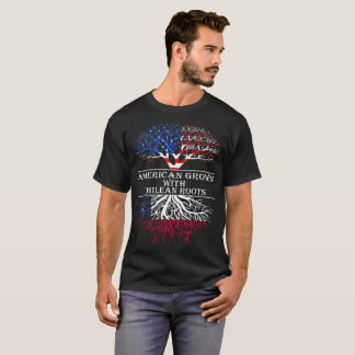 American Grown With Chilean Roots Tshirt