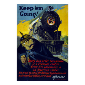 American Railroads, Keep 'Em Going in 1917 Poster