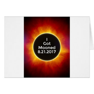American Solar Eclipse Got Mooned August 21 2017.j Card