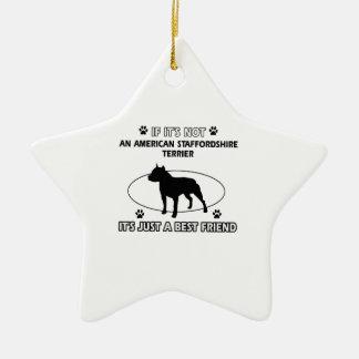 AMERICAN STAFFORDSHIRE TERRIER best friend designs Ceramic Star Ornament