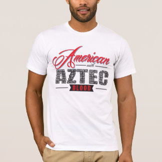 American With Aztec Blood T-Shirt