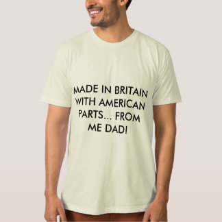 AMERICAN WITH BRITISH DAD T-Shirt