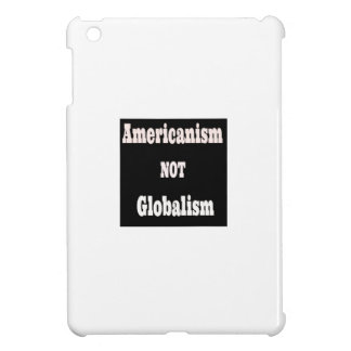Americanism, NOT Globalism Case For The iPad Mini