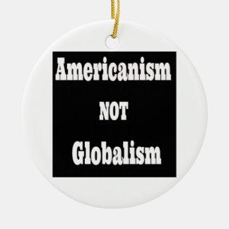 Americanism, NOT Globalism Ceramic Ornament