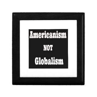 Americanism, NOT Globalism Gift Box