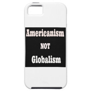 Americanism, NOT Globalism iPhone 5 Case