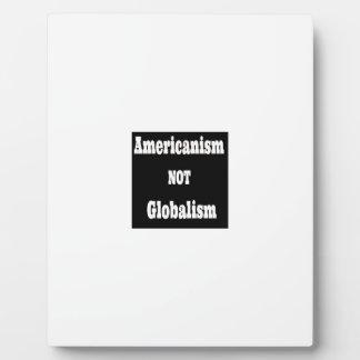 Americanism, NOT Globalism Plaque