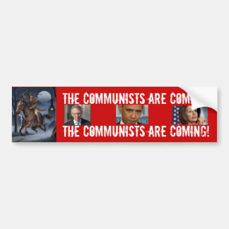 AmericanRevolutionPaulRevere, THE COMMUNISTS AR... Bumper Sticker