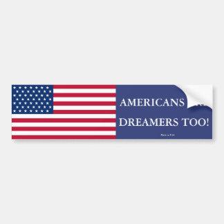 Americans Are Dreamers Too Bumper Sticker