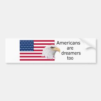 Americans Are Dreamers Too, bumper sticker, USA Bumper Sticker