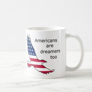 Americans Are Dreamers Too, coffee mug, USA Coffee Mug