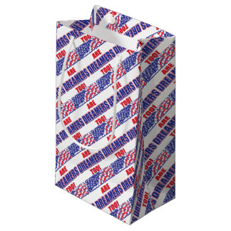 Americans are Dreamers too! Small Gift Bag