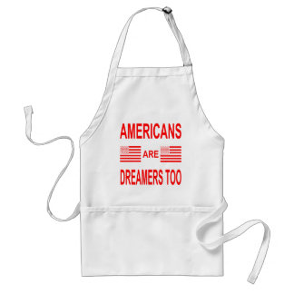 Americans Are Dreamers Too Standard Apron