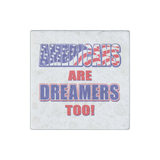 Americans are Dreamers too Stone Magnets