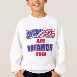 Americans are Dreamers too! Sweatshirt