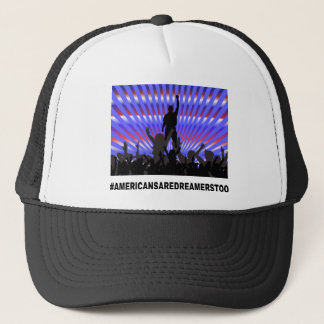 americans are dreamers too trucker hat