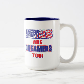Americans are Dreamers too! Two-Tone Coffee Mug