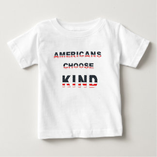 Americans choose kind baby T-Shirt