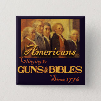 Americans, Clinging to Guns & Bibles 2 Inch Square Button