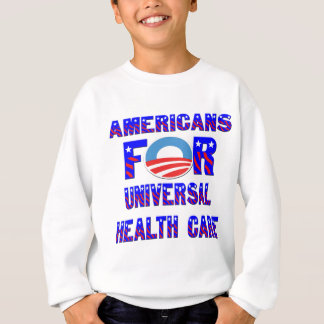 Americans For Universal Health Care Sweatshirt
