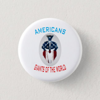 """Americans, Giants Of The World"""" Round Button"""