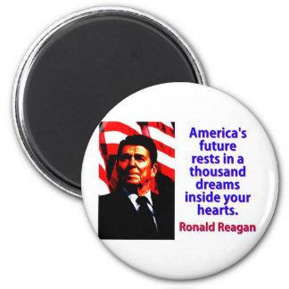 America's Future Rests  - Ronald Reagan Magnet