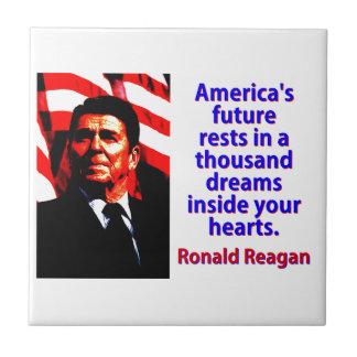 America's Future Rests  - Ronald Reagan Tile