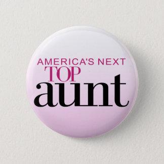 America's Next Top Aunt 2 Inch Round Button