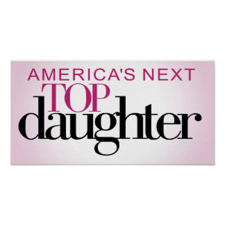 America's Next Top Daughter Poster
