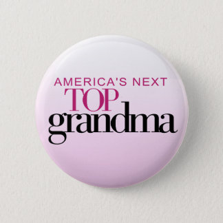 America's Next Top Grandma 2 Inch Round Button