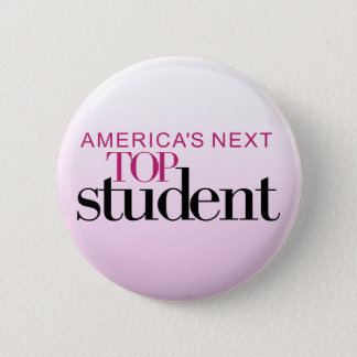 America's Next Top Student 2 Inch Round Button