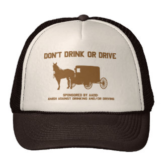 Amish - dont drink or drive trucker hat