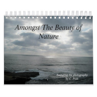 Amongst The Beauty Of Nature Calendars