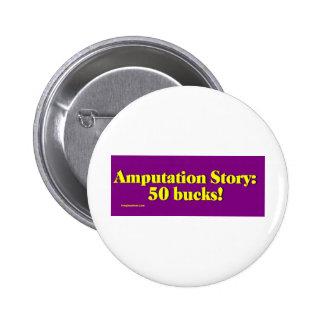 amputation_story pinback button