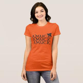 Amuck, Amuck, Amuck T-Shirt