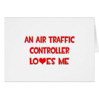 An Air Traffic Controller Loves Me Card