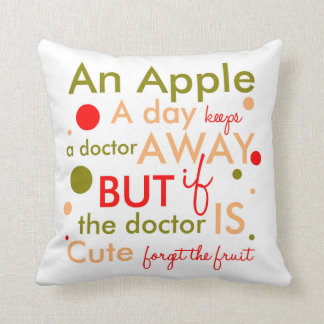 An Apple A Day Keeps Doctor Away Text Pillow