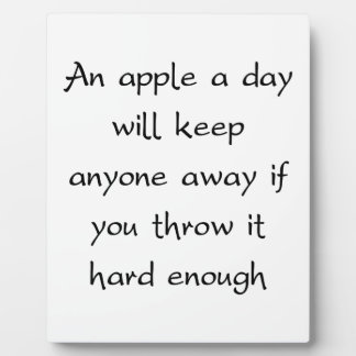 An Apple A Day Will Keep Everyone Away Plaque