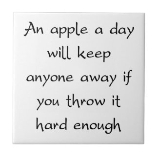 An Apple A Day Will Keep Everyone Away Tile