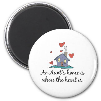 An Aunt's Home is Where the Heart is Magnet