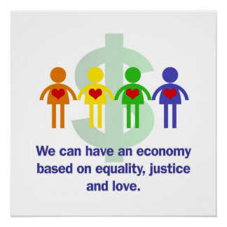 An Economy Based on Equality, Justice and Love Perfect Poster