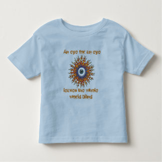 An eye for an eye, leaves the whole world ... toddler t-shirt
