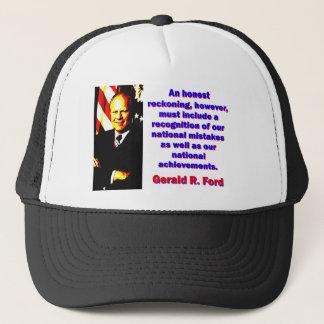 An Honest Reckoning - Gerald Ford Trucker Hat