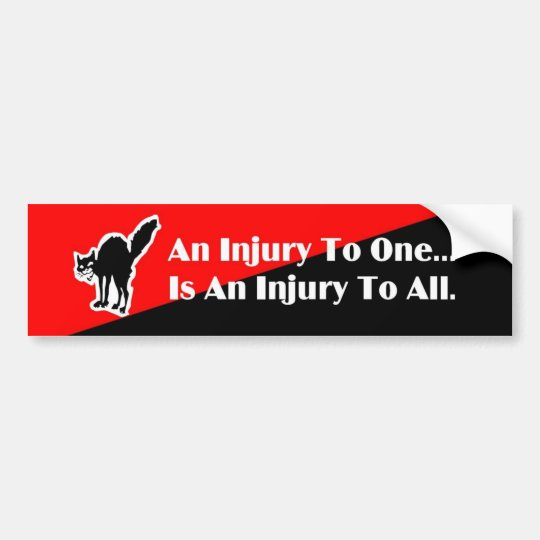 An injury to one... 2 bumpersticker bumper sticker