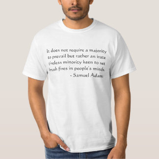 AN IRATE TIRELESS MINORITY SAMUEL ADAMS T-SHIRT