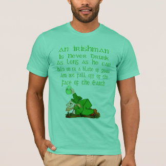 An Irishman Is Never Drunk.... T-Shirt