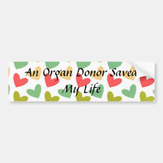 An Organ Donor Saved My Life Bumper Sticker